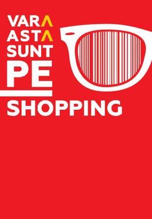 Vara asta suntem PE Shopping