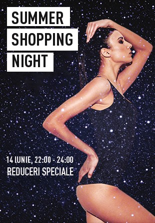 SHOPPING NIGHT: START reducerilor de sezon!