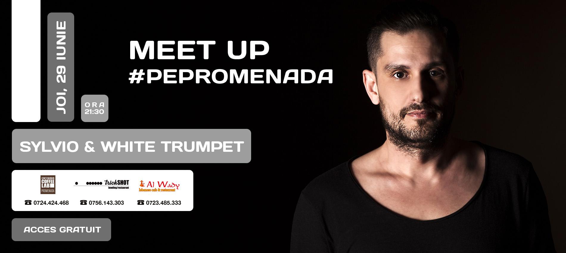 MEET UP #PePromenada   Sylvio & White Trumpet