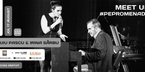 MEET UP #PePromenada | CONCERT DE JAZZ PUIU PASCU & IRINA SÂRBU